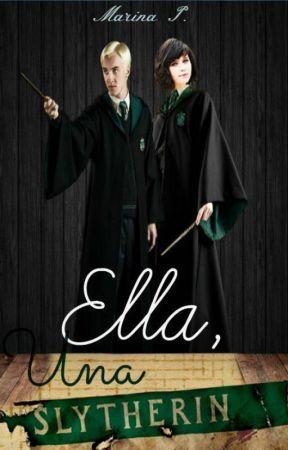 Ella, Una Slytherin |Draco Malfoy| (#2) - AUTORA ORIGINAL by MarSlyH2