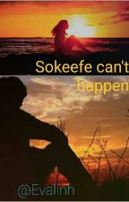 Sokeefe can't happen by Evalinh