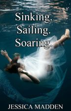 Sinking. Sailing. Soaring. by JessicaCMadden