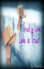 Trust is Love, Love is Trust by MeoWsChu