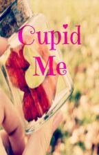 Cupid Me by XxTazzykinzxX