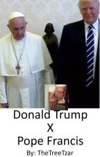 Donald Trump x Pope Francis (smut?) by CookieLeaf