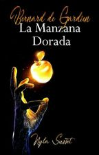 Bernard de Gardien. La Manzana Dorada by NylaSusset