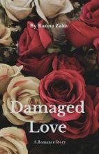 Damaged Love  by Kiikks