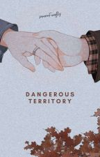 Dangerous Territory [Completed] by sereneFirefly