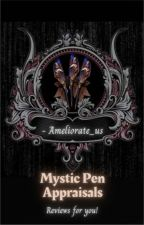 Mystic Pen Appraisals by ameliorate_us