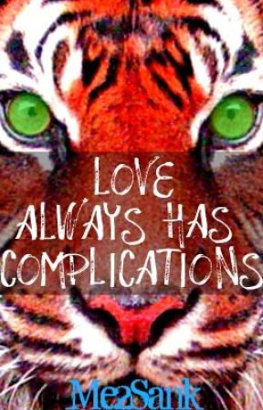 Love ALWAYS has Complications by Me2Sank