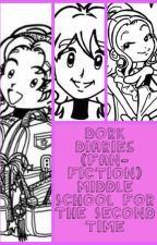 Dork Diaries- Middle-School for the Second Time by GirlYouDontKnow9