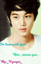 In love with a jerk , but misses you...(Exo Kai Fanfic) by Chim_tae18