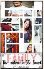 FAMILY: THE UNBREAKABLE BOND by Mahiro457