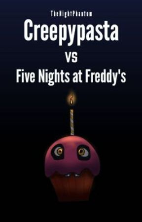 Creepypasta VS Five Nights at Freddy's by TheNightPhantom