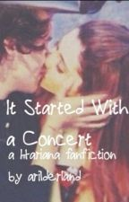 It Started with a Concert (COMPLETED) by ari1derland