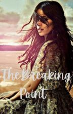 The Breaking Point (Complete)  by camila_n_shawnfp