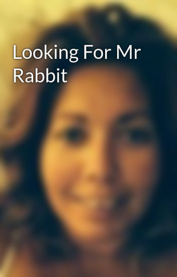 Looking For Mr Rabbit