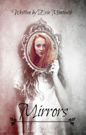 Mirrors by EvieMonteath