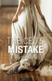 The CEO's Mistake (Mistake Series Book #1) by Avonixia