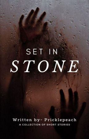 Set In Stone //Short Story Collection.// by PricklePeach