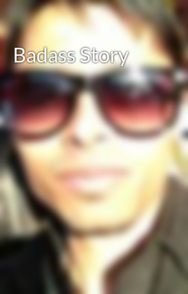 Badass Story by deeson