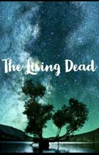 The Living Dead by the_perfect_team
