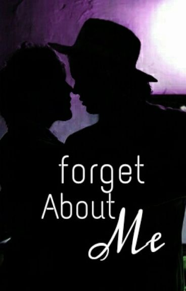Forget about me.