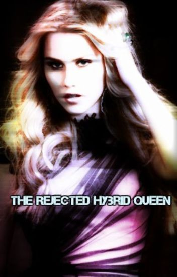 The Rejected Hybrid Queen.