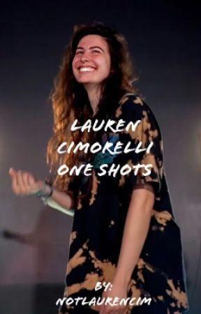Lauren Cimorelli One Shots by notlaurencim