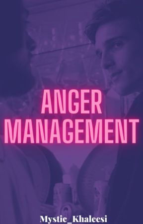 Anger Management- Euphoria by mystic_khaleesi