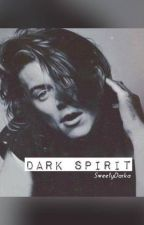 Dark Spirit | h.s [ Réecriture ] by SweetyDarka