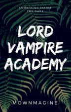 Lord Vampire Academy by mownmagine