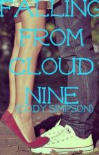 Falling From Cloud Nine (Cody Simpson Love Story) by cutecharlies