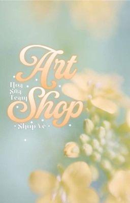 Đọc truyện Shop Art [Hoa Sữa]