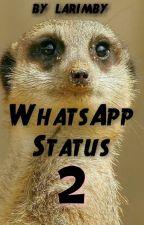 WhatsApp Status ^^ 2 by larimby