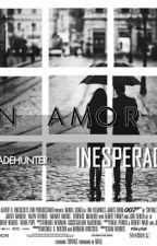 un amor inesperado by ItzadeHunter