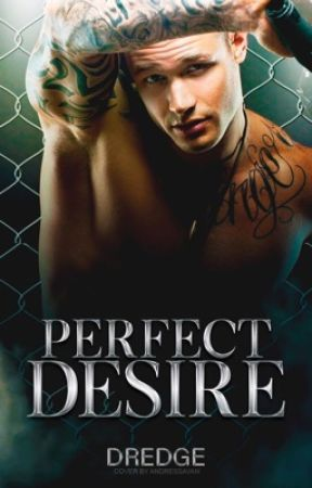 Perfect Desire by Dredge116