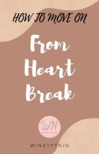 How To Move On From Heartbreak ✅ by winkyyynin