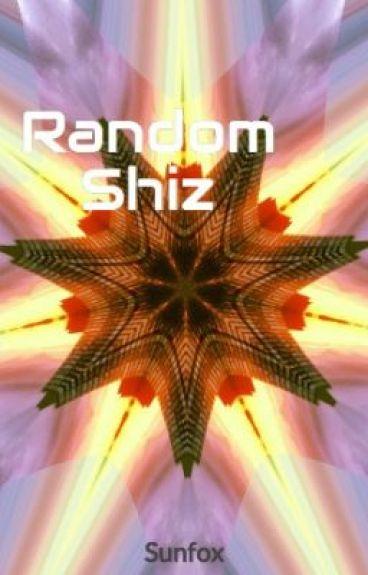 Random Shiz by Sunfox