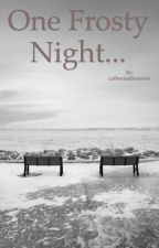 One frosty night (short story completed) by catherineburrows