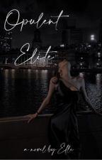 2| Opulent Elite by _elissee