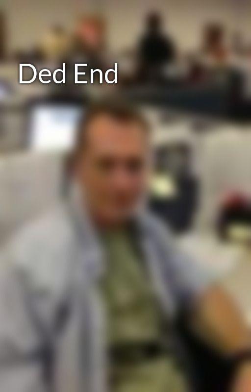 Ded End by Jonscat