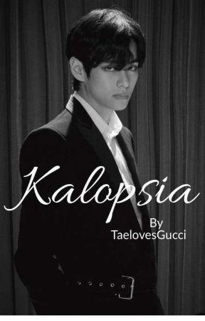 Kalopsia || On Going 🌻 by NoahJackman