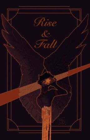 ➳ | Rise & Fall | ➳  by KoffeeNPens