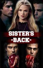 Sister's Back (TVD FF) by liviamxh