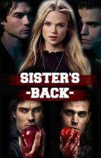 Sister's Back (TVD FF) by liviamxh