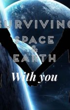 Surviving space and earth with you by backwardsreality20