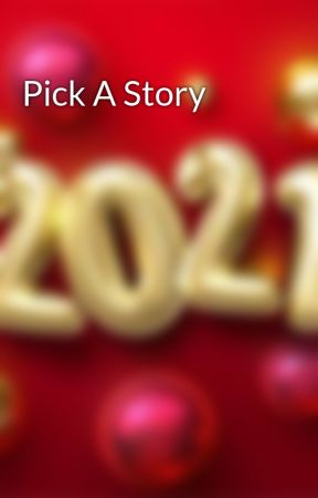 Pick A Story by rejoiceo