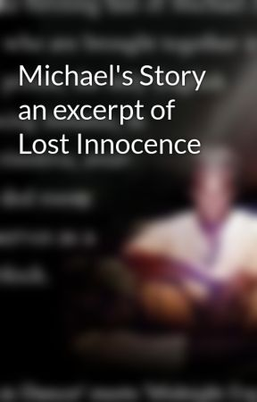 Michael's Story an excerpt of Lost Innocence by SimonPalmer