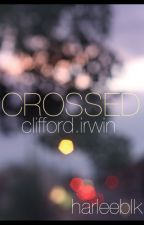 Crossed by harleeblk