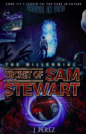 Sam Stewart's, Millennial Secret  Travel in Time by GeoEjecutador