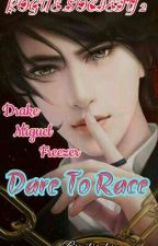 ROGUE SOCIETY 2: Dare to Race by: Breil Benedicto by TagalogRomanceEtc