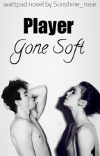 Player Gone Soft by Sunshine_rose